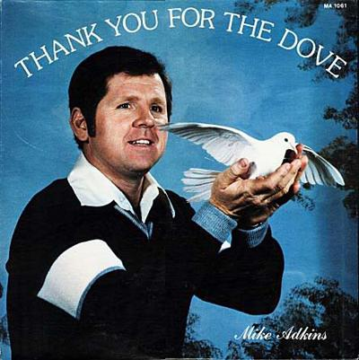 Mike Adkins - «Thank You For The Dove»
