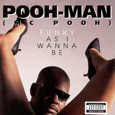 Pooh-Man - «Funky As I Wanna Be» (1992)