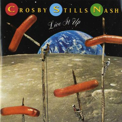 Crosby, Stills & Nash - «Live It Up» (1990)