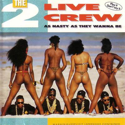 2 Live Crew - «As Nasty As They Wanna Be» (1989)