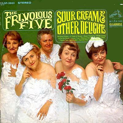 The Frivolous Five - �Sour Cream & Other Delights� (1966)