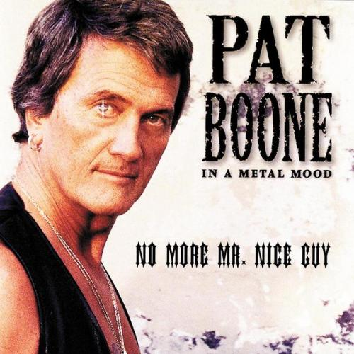 Pat Boone - «Pat BooneIn a Metal Mood - No More Mr. Nice Guy» (1997)
