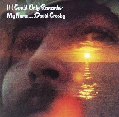 David Crosby - «If I Could Only Remember My Name» (1971)