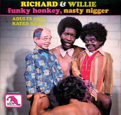 Richard & Willie - �Funky Honkey, Nasty Nigger� (1975)