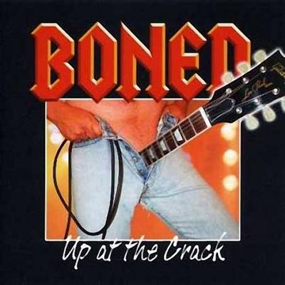 Boned - «Up at the Crack» (2004)