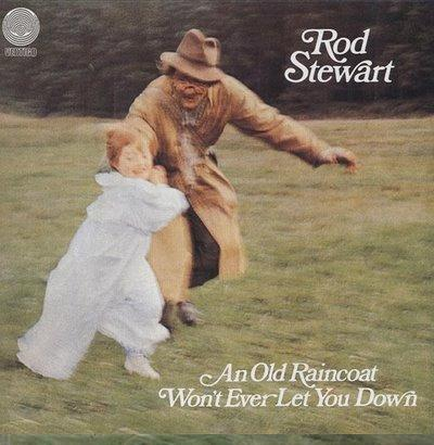 Rod Stewart - «An Old Raincoat Won`t Ever Let You Down» (1970)