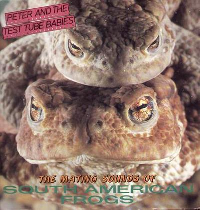 Peter and the Test Tube Babies - «The Mating Sounds of South American Frogs» (1983)
