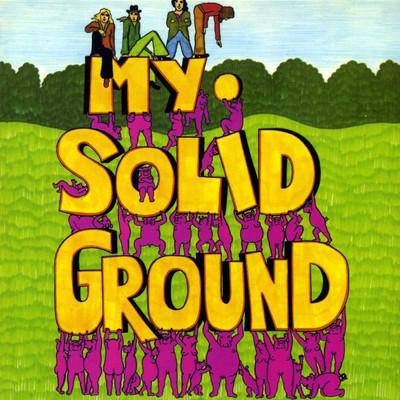 My Solid Ground - «My Solid Ground» (1971)