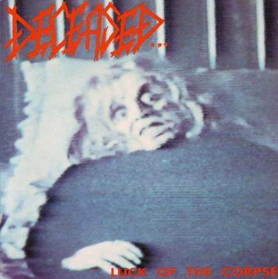 Deceased... - «Luck of the Corpse» (1992)