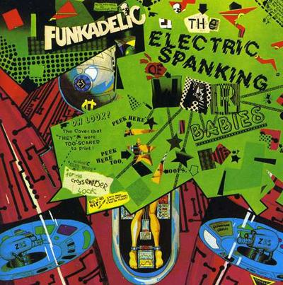 Funkadelic - «The Electric Spanking of War Babies» (1981)