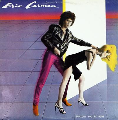 Eric Carmen - «Tonight You`re Mine» (1980)