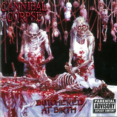 Cannibal Corpse - �Butchered At Birth� (1991)