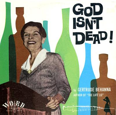 Gertrude Behanna - «God Isn`t Dead!» (1962)