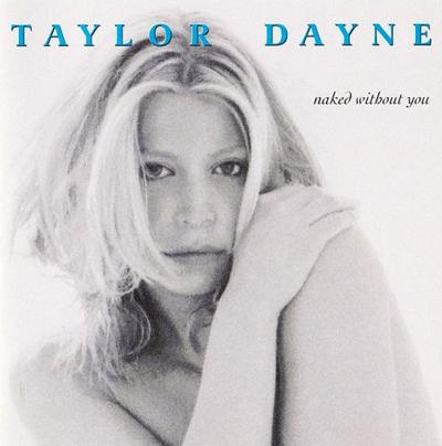 ������ ���� (Taylor Dayne), ������ �Naked Without You� (1998)