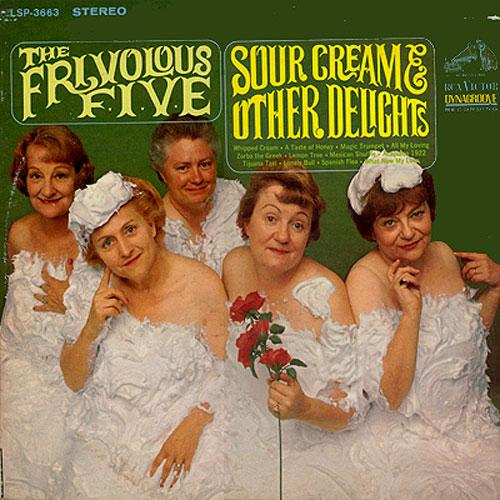 The Frivolous Five - Sour Cream and Other Delights