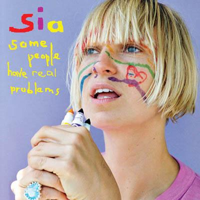 Sia - «Some People Have Real Problems» (2008)