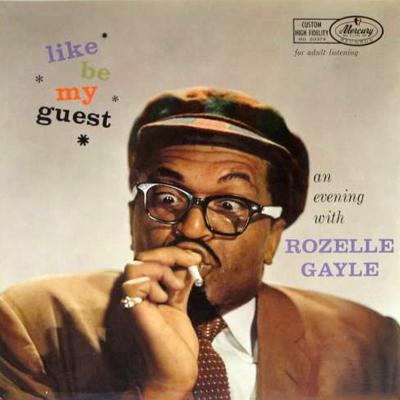 Rozelle Gayle - «Like, Be My Guest» (1958)