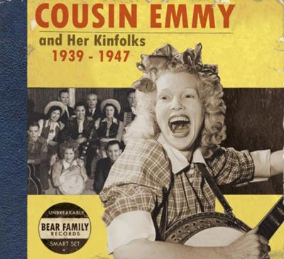 Cousin Emmy - �Cousin Emmy and Her Kinfolks: 1939-1947� (2007)