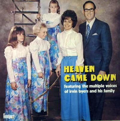 Irvin Byers and His Family - «Heaven Came Down»