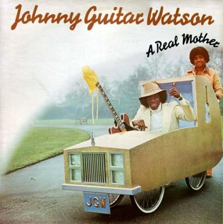 Johnny �Guitar� Watson - �A Real Mother For Ya� (1977)