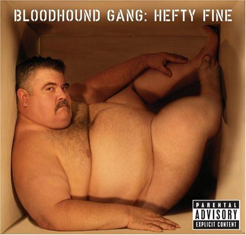 Bloodhound Gang - �Hefty Fine� (2005)