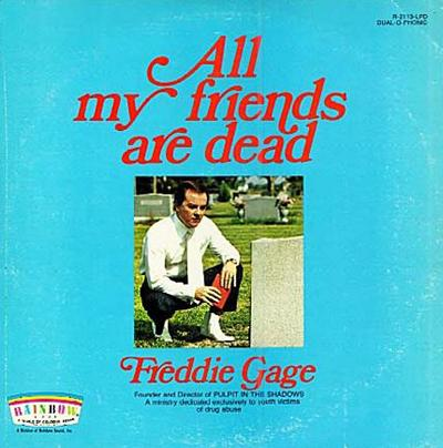 Freddie Gage - �All My Friends Are Dead� (1971)