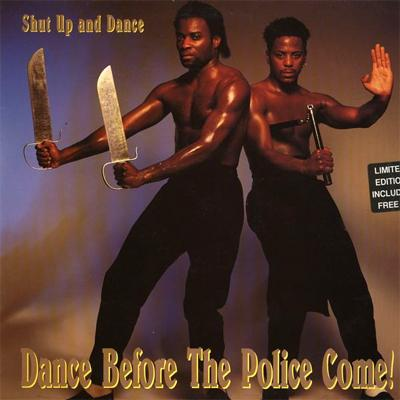 Shut up and dance - �Dance before the Police Come� (1991)