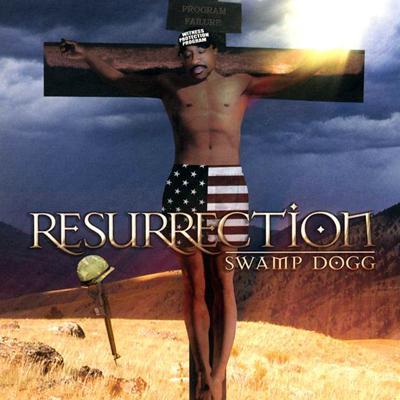 Swamp Dogg - «Resurrection» (2007)