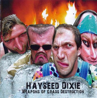 Hayseed Dixie - «Weapons of Grass Destruction» (2007)