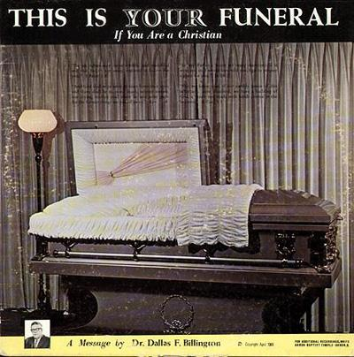 Dr. Dallas F. Billington - «This is Your Funeral If You Are a Christian» (1961)