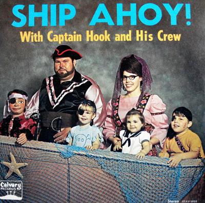 Captain Hook and His Christian Pirate Crew - «Ship Ahoy!»