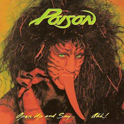 Poison - «Open Up and Say... Ahh!» (1988)