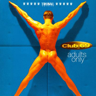 Club 69 - «Adults Only» (1995)