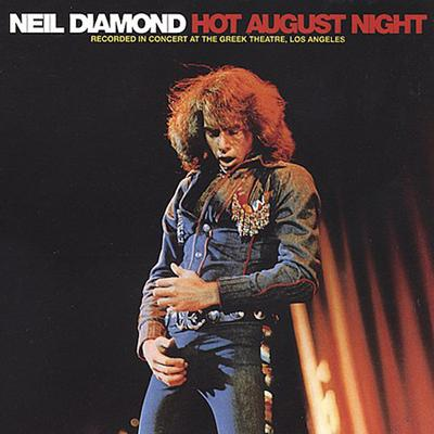 Neil Diamond - «Hot August Night» (1972)