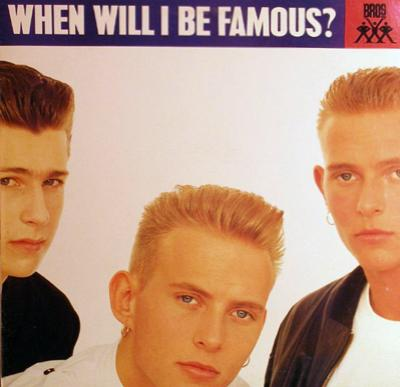Bros - «When Will I Be Famous / Love to Hate You» (1987)