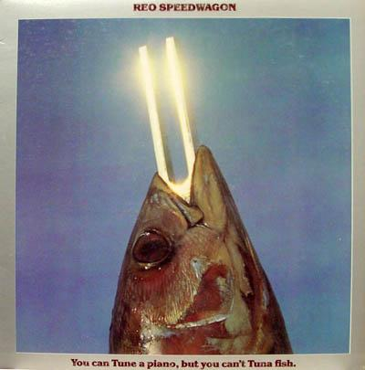 REO Speedwagon - «You Can Tune a Piano, But You Can`t Tuna Fish» (1978)
