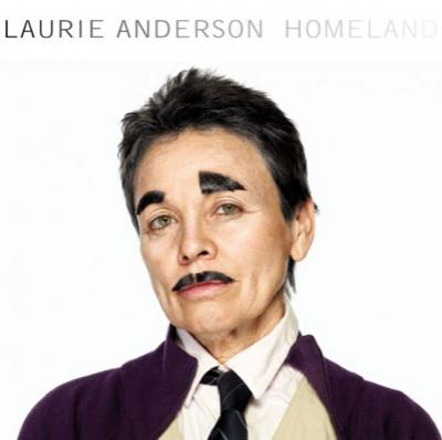 Laurie Anderson - «Homeland» (2010)